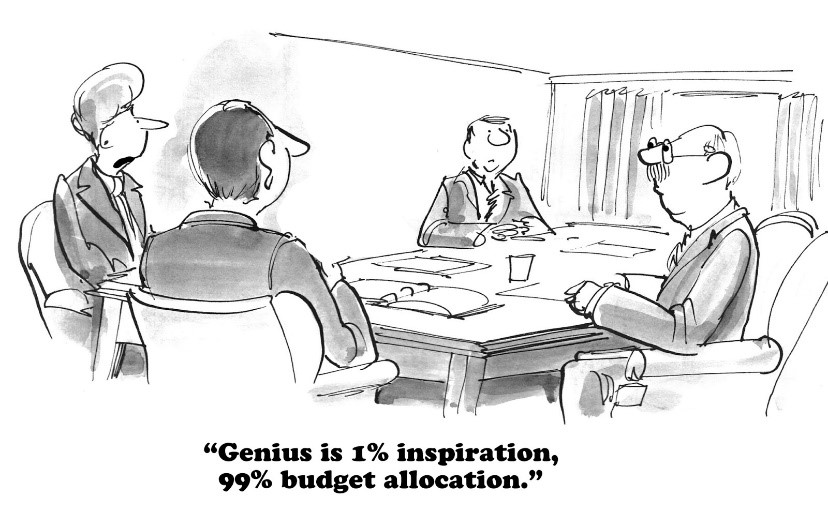 genius is 1 percent inspiration, 99 percent budget allocation